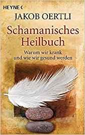 Bücherempfehlungen: Schamanisches Heilbuch