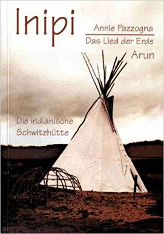 Bücherempfehlungen: Inipi - die indianische Schwitzhütte